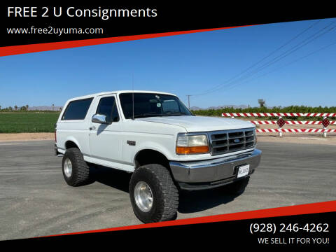 1994 Ford Bronco for sale at FREE 2 U Consignments in Yuma AZ