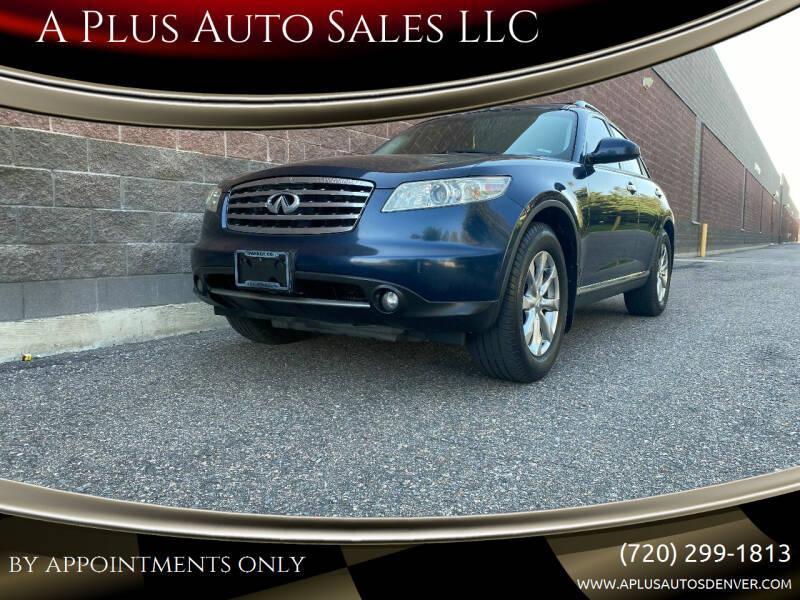 2007 Infiniti FX35 for sale at A Plus Auto Sales LLC in Denver CO