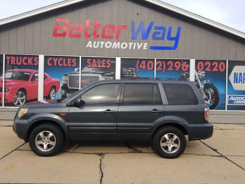 2006 Honda Pilot for sale at Betterway Automotive Inc in Plattsmouth NE