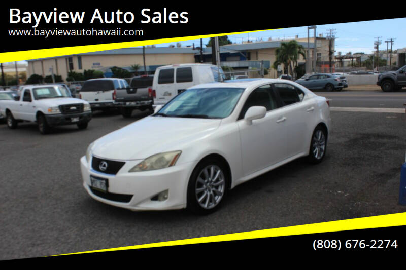2006 Lexus IS 250 for sale at Bayview Auto Sales in Waipahu HI