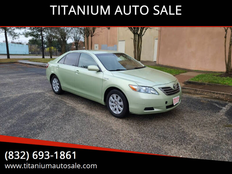 2007 Toyota Camry Hybrid for sale at TITANIUM AUTO SALE in Houston TX