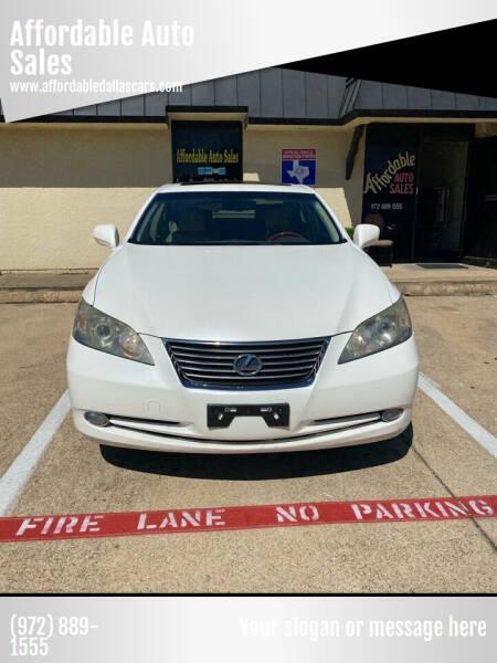 2007 Lexus ES 350 for sale at Affordable Auto Sales in Dallas TX