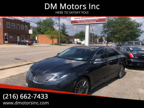 2013 Lincoln MKZ for sale at DM Motors Inc in Maple Heights OH