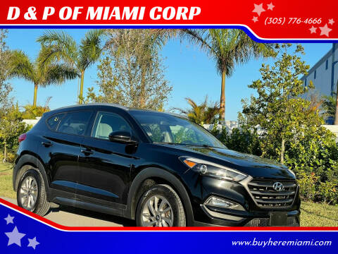 2016 Hyundai Tucson for sale at D & P OF MIAMI CORP in Miami FL
