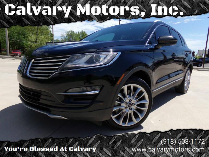 2017 Lincoln MKC for sale at Calvary Motors, Inc. in Bixby OK