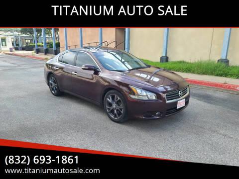 2014 Nissan Maxima for sale at TITANIUM AUTO SALE in Houston TX