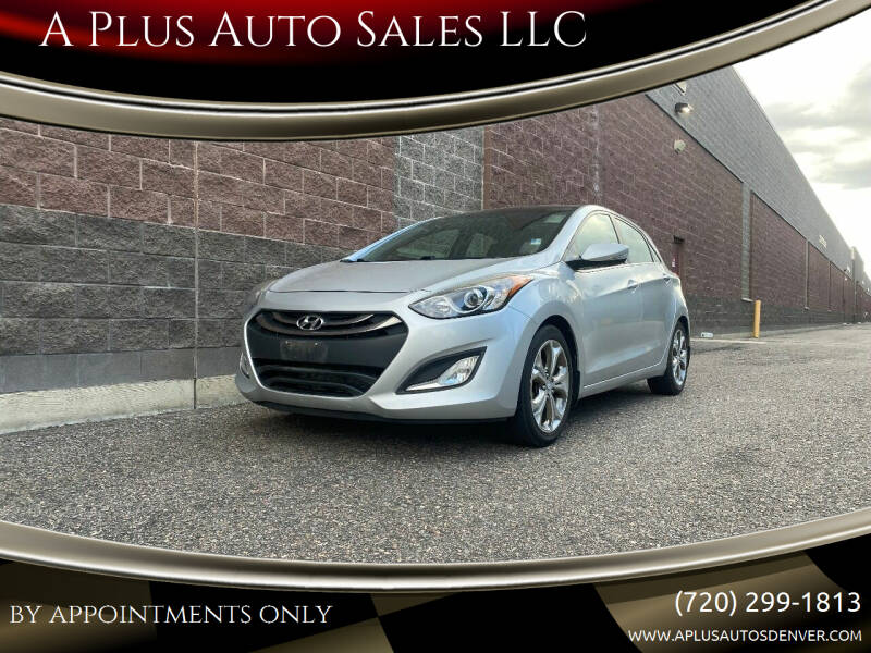 2013 Hyundai Elantra GT for sale at A Plus Auto Sales LLC in Denver CO