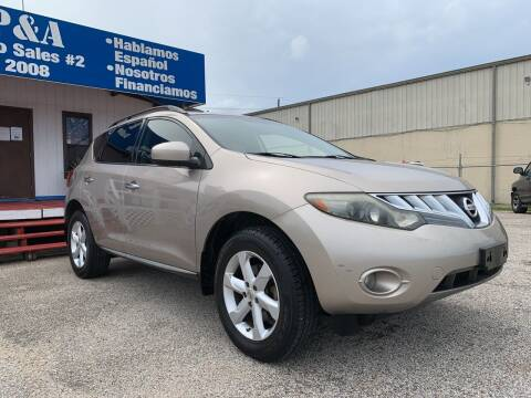 2009 Nissan Murano for sale at P & A AUTO SALES in Houston TX