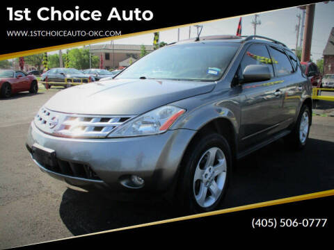 2005 Nissan Murano for sale at 1st Choice Auto L.L.C in Oklahoma City OK