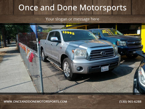2008 Toyota Tundra for sale at Once and Done Motorsports in Chico CA