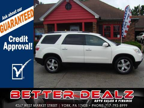 2011 GMC Acadia for sale at Better Dealz Auto Sales & Finance in York PA