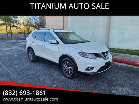 2015 Nissan Rogue for sale at TITANIUM AUTO SALE in Houston TX