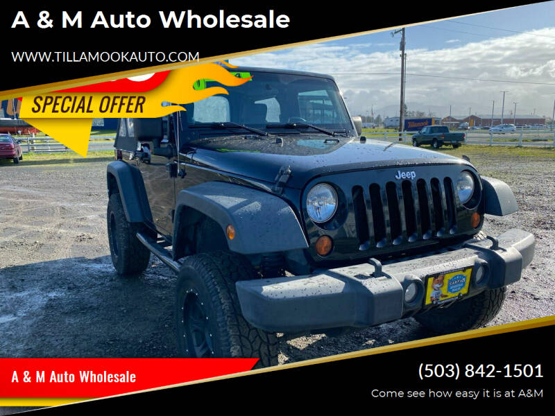 2010 Jeep Wrangler for sale at A & M Auto Wholesale in Tillamook OR