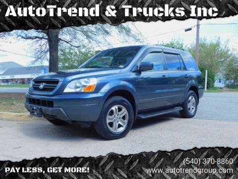 2005 Honda Pilot for sale at AutoTrend & Trucks Inc in Fredericksburg VA
