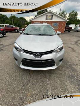 2015 Toyota Corolla for sale at L&M Auto Import in Gastonia NC