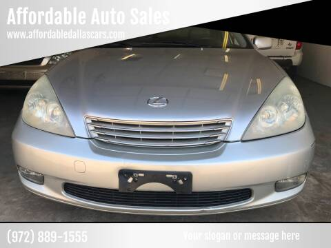 2004 Lexus ES 330 for sale at Affordable Auto Sales in Dallas TX