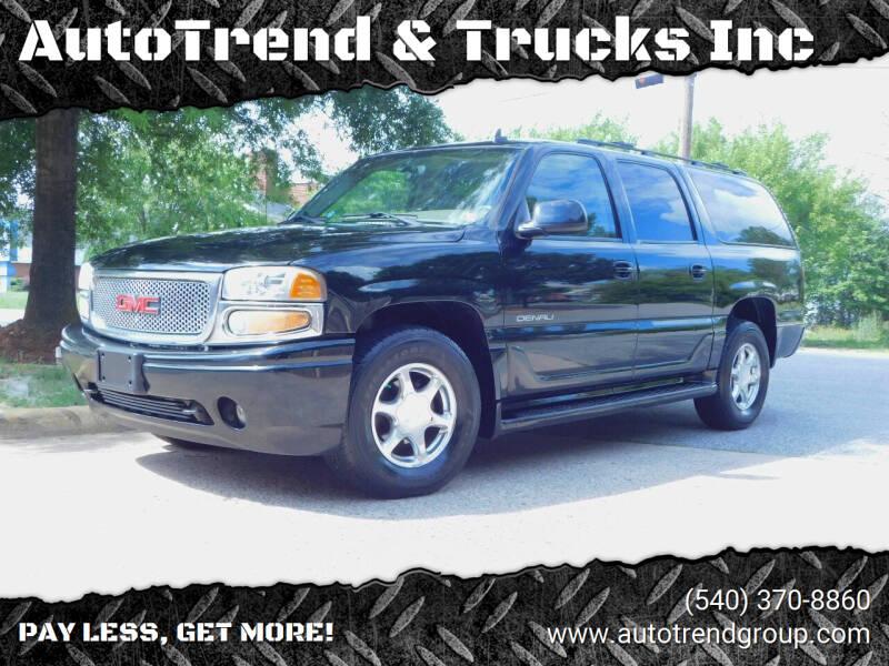 2006 GMC Yukon XL for sale at AutoTrend & Trucks Inc in Fredericksburg VA