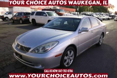 2005 Lexus ES 330 for sale at Your Choice Autos - Waukegan in Waukegan IL