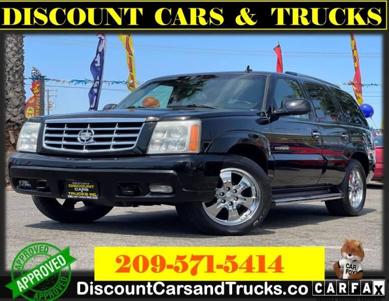 2006 Cadillac Escalade for sale at Discount Cars & Trucks in Modesto CA