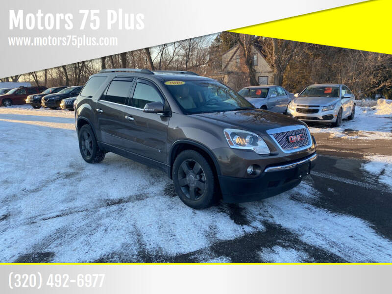 2010 GMC Acadia for sale at Motors 75 Plus in Saint Cloud MN