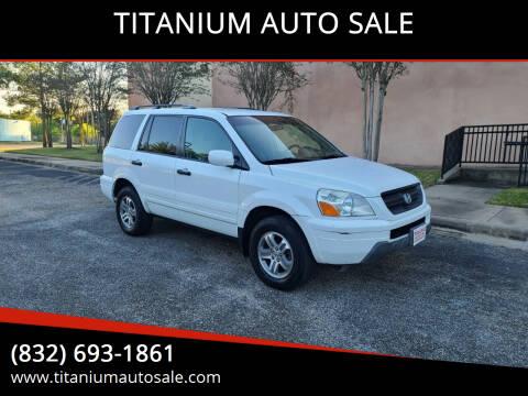2003 Honda Pilot for sale at TITANIUM AUTO SALE in Houston TX