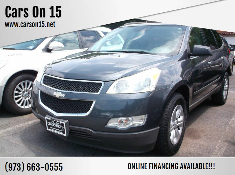 2009 Chevrolet Traverse for sale at Cars On 15 in Lake Hopatcong NJ
