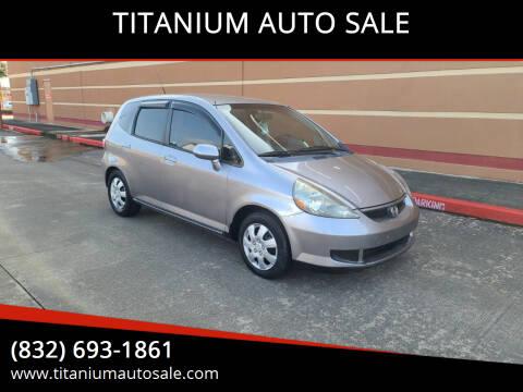 2007 Honda Fit for sale at TITANIUM AUTO SALE in Houston TX