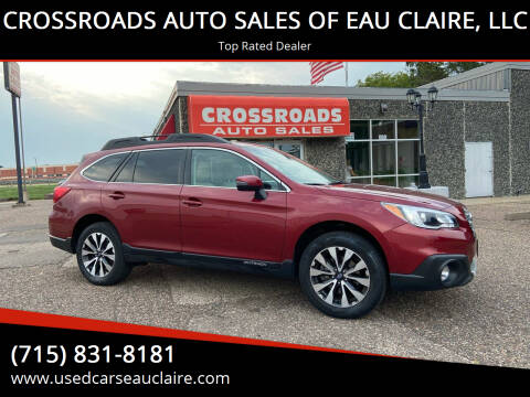 2017 Subaru Outback for sale at CROSSROADS AUTO SALES OF EAU CLAIRE, LLC in Eau Claire WI