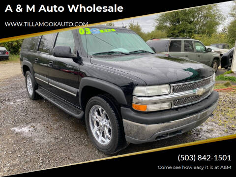 2003 Chevrolet Suburban for sale at A & M Auto Wholesale in Tillamook OR