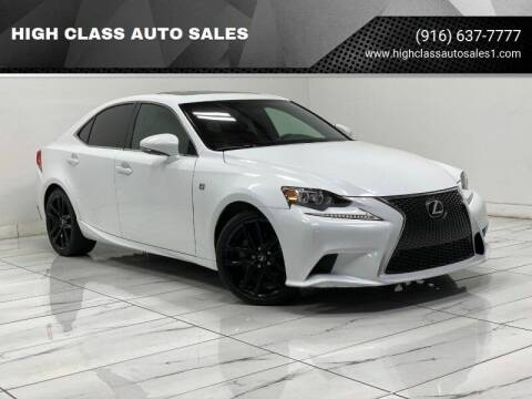 2014 Lexus IS 250 for sale at HIGH CLASS AUTO SALES in Rancho Cordova CA