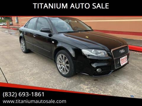 2007 Audi A4 for sale at TITANIUM AUTO SALE in Houston TX