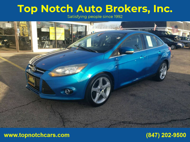 2012 Ford Focus for sale at Top Notch Auto Brokers, Inc. in Palatine IL