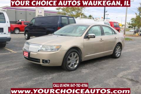 2007 Lincoln MKZ for sale at Your Choice Autos - Waukegan in Waukegan IL
