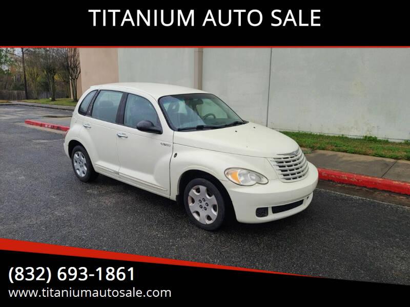 2006 Chrysler PT Cruiser for sale at TITANIUM AUTO SALE in Houston TX