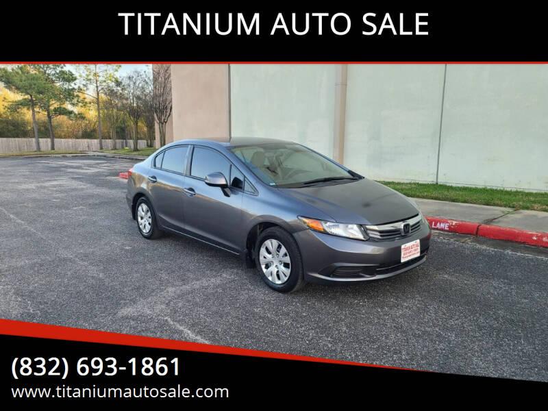 2012 Honda Civic for sale at TITANIUM AUTO SALE in Houston TX