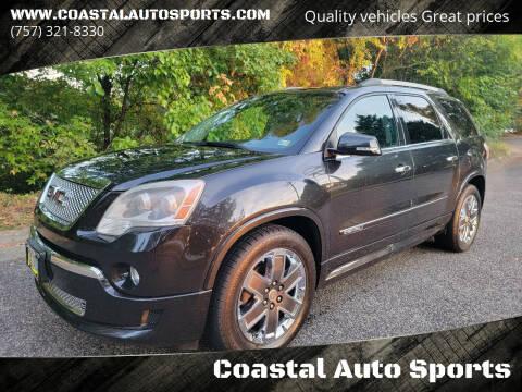 2012 GMC Acadia for sale at Coastal Auto Sports in Chesapeake VA