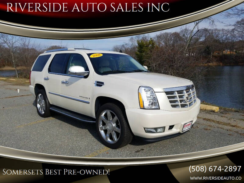 2008 Cadillac Escalade for sale at RIVERSIDE AUTO SALES INC in Somerset MA