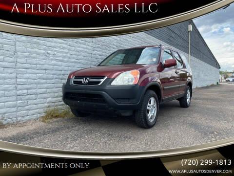 2003 Honda CR-V for sale at A Plus Auto Sales LLC in Denver CO