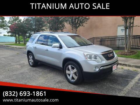 2011 GMC Acadia for sale at TITANIUM AUTO SALE in Houston TX
