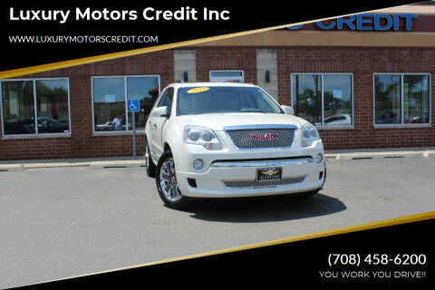 2012 GMC Acadia for sale at Luxury Motors Credit Inc in Bridgeview IL