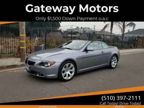 2006 BMW 6 Series for sale at Gateway Motors in Hayward CA