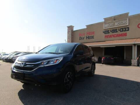 2016 Honda CR-V for sale at Import Motors in Bethany OK