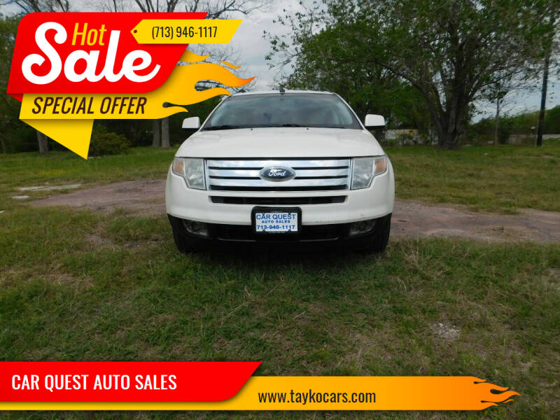 2008 Ford Edge for sale at CAR QUEST AUTO SALES in Houston TX