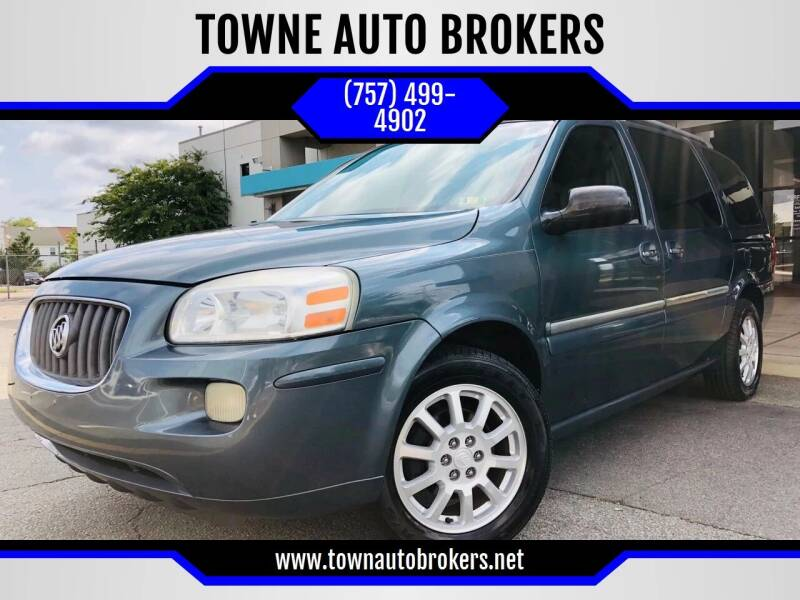 2006 Buick Terraza for sale at TOWNE AUTO BROKERS in Virginia Beach VA