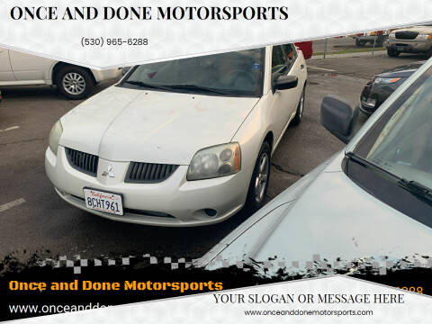 2006 Mitsubishi Galant for sale at Once and Done Motorsports in Chico CA