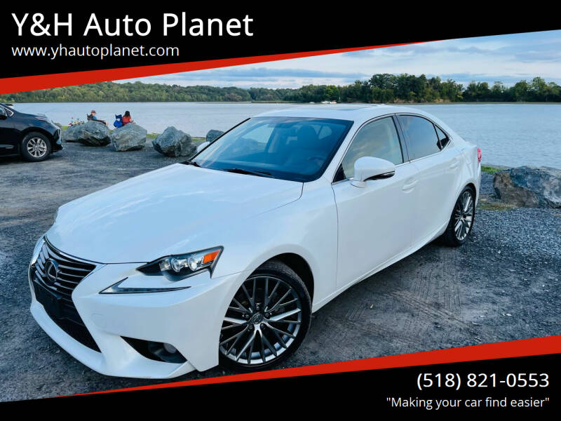2014 Lexus IS 250 for sale at Y&H Auto Planet in West Sand Lake NY