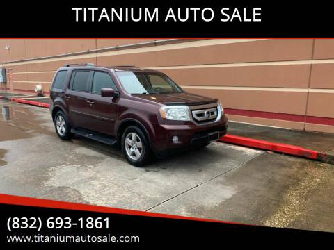 2011 Honda Pilot for sale at TITANIUM AUTO SALE in Houston TX