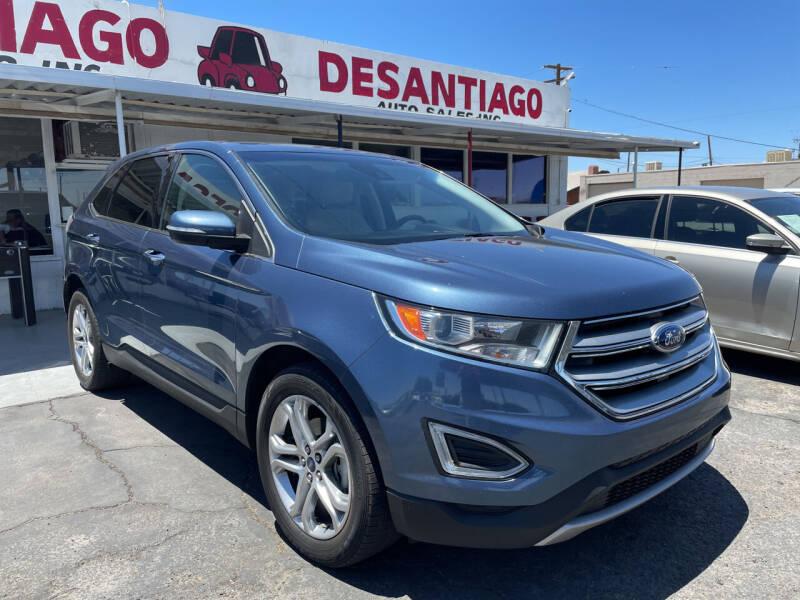 2018 Ford Edge for sale at DESANTIAGO AUTO SALES in Yuma AZ