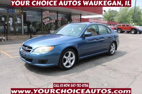 2008 Subaru Legacy for sale at Your Choice Autos - Waukegan in Waukegan IL