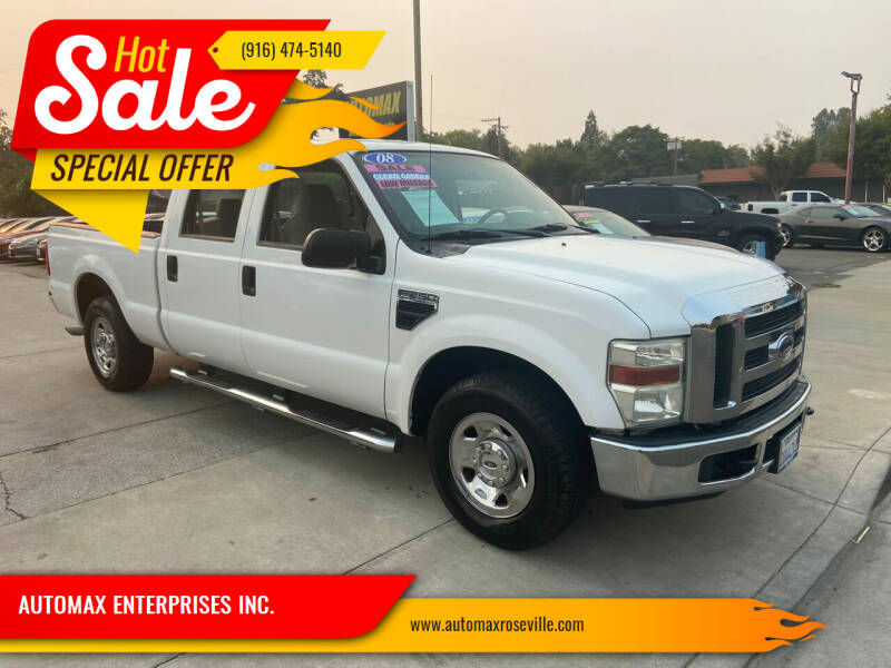 2008 Ford F-250 Super Duty for sale at AUTOMAX ENTERPRISES INC. in Roseville CA